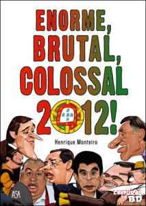 Enorme, Brutal, Colossal 2012