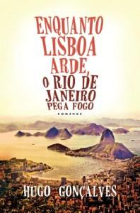 Enquanto Lisboa Arde, o Rio de Janeiro Pega Fogo