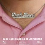 POSTER CINEMA dark horse diarios de um falhado